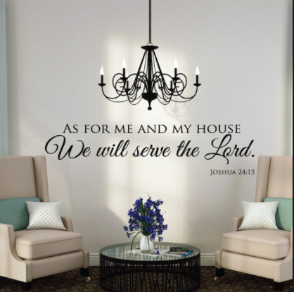 As for me and my house we serve the Lord
