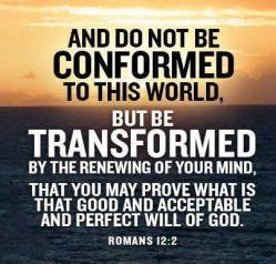 be not conformed to this world