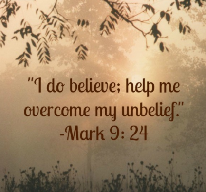 i do believe help my unbelief
