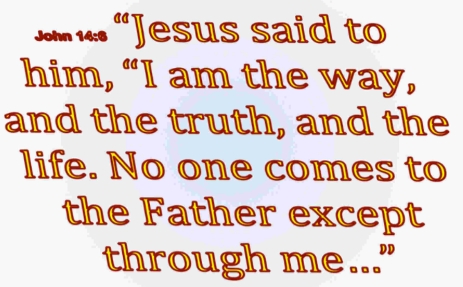 Jesus is the way and life