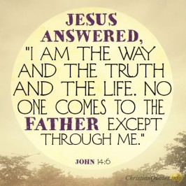 god loves Jesus-answered-I-am-the-way-and-the-truth-and-the-life