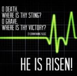 Life death where is your sting he is risen