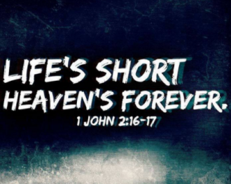 Life is short heaven forever