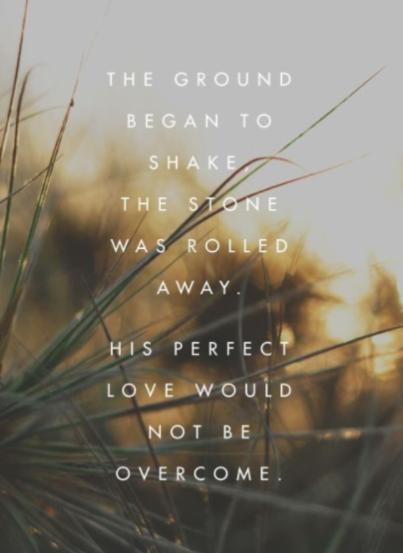 life jesus rose the ground began to shake