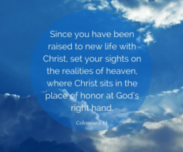 Life set your realty in things above in heaven
