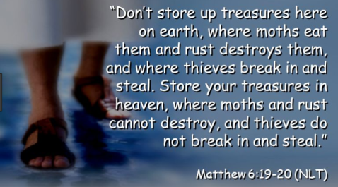 life store your treasure in heaven where no moth steals