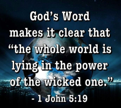 Life whole world lying in power of wicked one