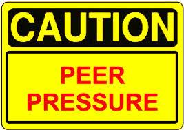 peer pressure caution