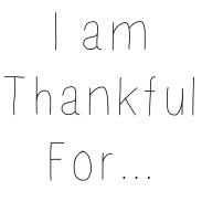 Thankful I-am-Thankful-For