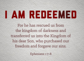 jesus our redeemer i am redeemed scripture