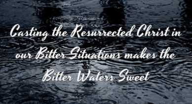 casting bitter waters sweet