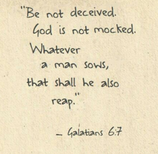 be not decieved God is not mocked Galations