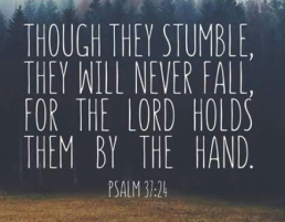 though they stumble God holds their hand Psalm