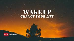 Les Brown - Wake Up and Change Your Life - Motivate Passion